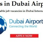 Latest Job Vacancies in Dubai Airports@Dubai,UAE