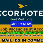 5000+ Latest Job Vacancies in Accor Hotels | Any Graduate/ Any Degree / Diploma / ITI |Btech | MBA | +2 | Post Graduates | UAE,INDIA,SINGAPORE ,UK | Accommodation | Food | Good Salary | Medical | Insurance
